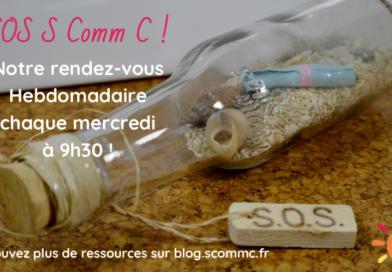 Le SOS S Comm C du mercredi 9h30
