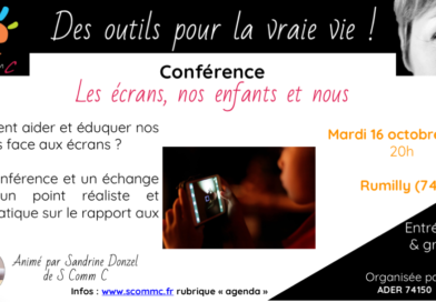 Conférence «les écrans, nos enfants et nous» – Rumilly (Haute Savoie) – 16 octobre 2018